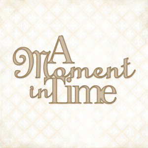 a moment in time
